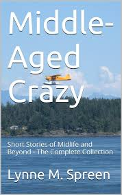 Middle-Aged Crazy Short Stories