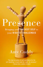 Amy Cuddy, Presence, empower, confidence